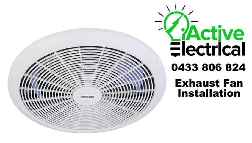 Exhaust Fans in Scoresby. iActive Electrical Free Quotes Call Now 0433 806 824